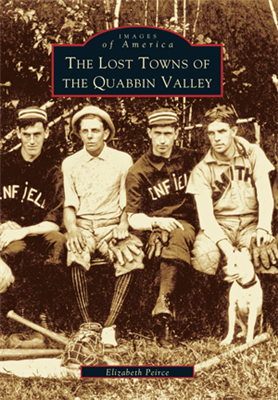 Arcadia Publishing-Lost Towns of the Quabbin Valley