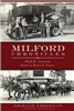 Arcadia Publishing-Milford Chronicles