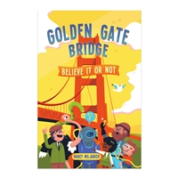 Book - Golden Gate Bridge: Believe It Or Not