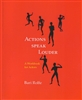 Actions Speak Louder: A Workbook for Actors
