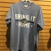 Bring It Home T-Shirt