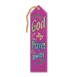 God Is Only a Prayer Away Inspirational Ribbon