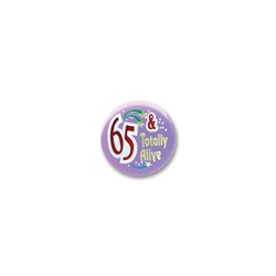 65 & Totally Alive Satin Button