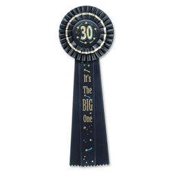 30 It's The Big One Deluxe Rosette