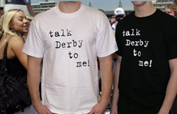 """Talk Derby To Me"" White T-Shirt 