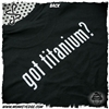PSD Products Got Titanium? T Shirt