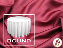 "Rental Fire Retardant 132"" Satin Lamour Round Tablecloth"