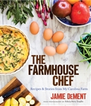 The Farmhouse Chef: Recipes and Stories from My Carolina Farm (Cookbook)