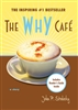 The Why Cafe - Hardcover Gift Edition - Signed Collector Copy