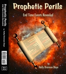"""Prophetic Perils: End Times events revealed"" book by Holly Deyo 2016"