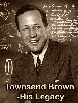 The Townsend Brown Legacy (on Flash Drive)