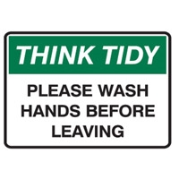 THINK TIDY PLEASE WASH HANDS BEFORE..