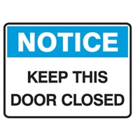 NOTICE KEEP THIS DOOR CLOSED 250X180 SS
