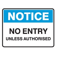 NOTICE NO ENTRY UNLESS.. 250X180 SS