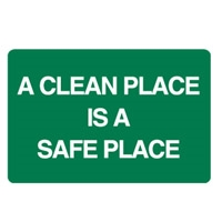 A CLEAN PLACE IS A SAFE PLACE..450X300
