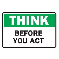 THINK BEFORE YOU ACT 450X 300 POLY