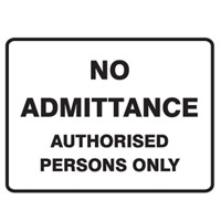 NO ADMITTANCE AUTORISED..600X450 POLY