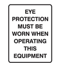 EYE PROTECTION MUST BE.. 600X450 POLY