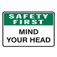 SAFETY FIRST MIND YOUR HEAD 450X300 POLY