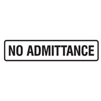 DOOR SIGN NO ADMITTANCE 200X45 SS PK5