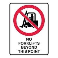 NO FORKLIFTS BEYOND.. 225X300 POLY