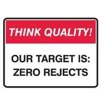 THINK QUALITY OUR TARGET IS ZERO.. POLY