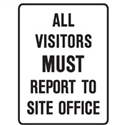 ALL VISITORS MUST REPORT TO..450X600 FLU