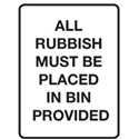 ALL RUBBISH MUST BE PLACE.. 450X600 POLY