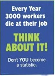 Every Year 3000 Workers Die At Their Job.... - Safety Awareness Posters