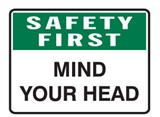 SAFETY FIRST MIND YOUR HEAD 300X225POLY