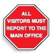 MULTI-WORD STOP SIGN ALL VISITORS MUST..