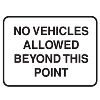 NO VEHICLES ALLOWED BEYOND..