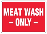 Hygiene & Food Sign Meat Wash Only , Safety Signs, Sold Per Sgn With Qty Of  1