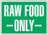 Hygiene & Food Sign Raw Food Only , Safety Signs, Sold Per Sgn With Qty Of  1