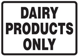 Hygiene & Food Sign Dairy Products Only , Safety Signs, Sold Per Sgn With Qty Of  1