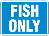 Hygiene & Food Sign Fish Only , Safety Signs, Sold Per Sgn With Qty Of  1