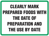 Hygiene & Food Sign Clearly Mark Prep.. , Safety Signs, Sold Per Sgn With Qty Of  1