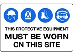 Mandatory Sign - This Protective Equipment Must Be Worn On this site. 900x600 Poly