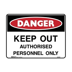 Danger Sign - Keep Out Authorised Personnel Only -  Multiple Options are Available