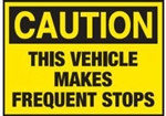 CAUTION THIS VEHICLE MAKES FREQUENT STOPS
