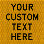 Custom Sign - Black Text on Yellow Reflective on Corflute 600x600mm