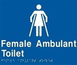 BRAILLE SIGN FEMALE AMBULANT TOILET WHT/BLU