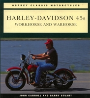 HARLEY DAVIDSON, HARLEY-DAVIDSON BOOK, HARLEY-DAVIDSON 45, WORKHORSE AND WARHOUSE, JOHN CARROLL AND GARRY STUART