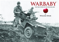 WARBABY BANTAM RECONNAISANCE CAR WWII JEEP WILLIAM SPEAR TRUE STORY OF THE ORIGINAL JEEP