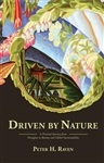 Driven by Nature: A Personal Journey from Shanghai to Botany and Global Sustainability by Peter H. Raven