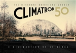 Missouri Botanical Garden Climatron: A Celebration of 50 Years