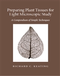 Preparing Plant Tissues for Light Microscopic Study: A Compendium of Simple Techniques (MSB 130)