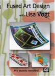 Fused Art Design with Lisa Vogt DVD