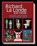 Richard La Londe and Friends Fused Glass, Vitreous Enamels and Other Techniques: Book II Hardcover