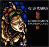 Uncommon Stained Glass, By Peter Mcgrain